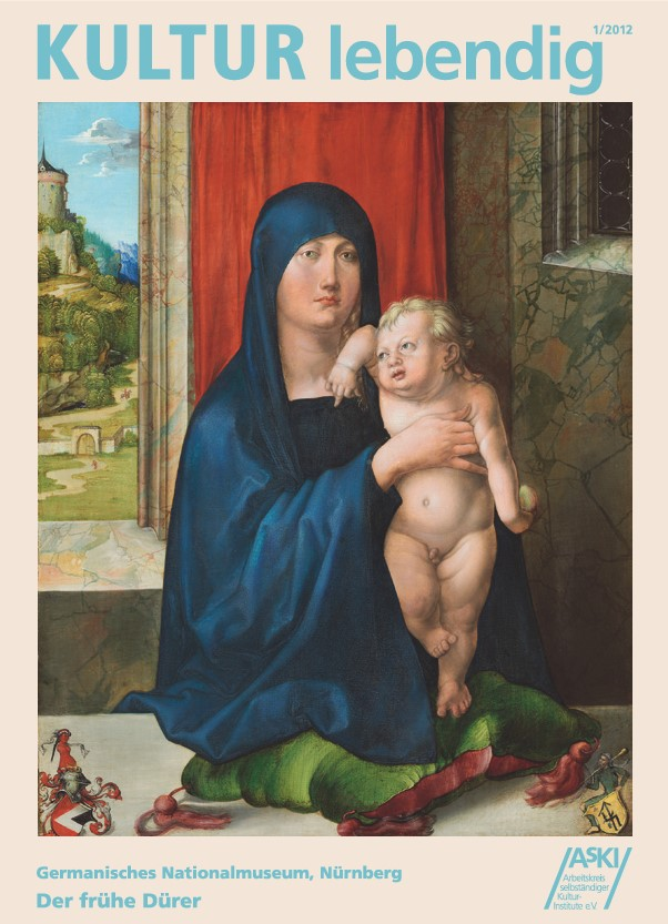 Titelbild KULTUR lebendig 2/12: Albrecht Dürer, Haller Madonna, 1494/97, Washington, National Gallery of Art, Kress Collection